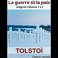 Guerre et Paix (intégrale Volumes 1, 2 et 3)