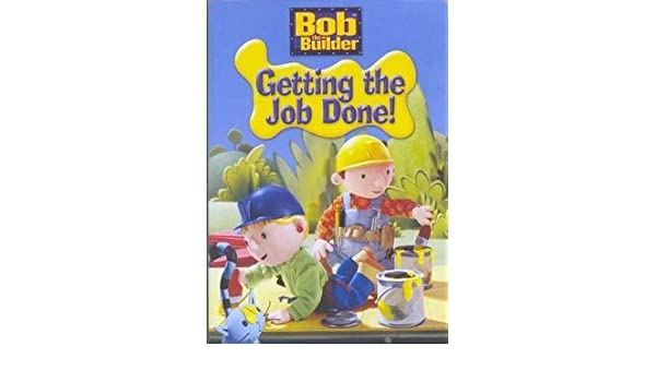 Amazon com: Bob the Builder Getting the Job Done! -and- Help