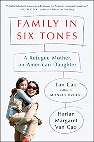 Amazon.com: Family in Six Tones: A Refugee Mother, an American Daughter  (9781984878168): Cao, Lan, Van Cao, Harlan Margaret: Books