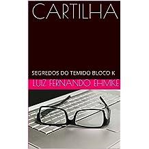 CARTILHA: SEGREDOS DO TEMIDO BLOCO K (Portuguese Edition)