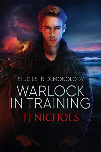 Warlock in Training: mm dark urban fantasy (Studies in Demonology Book 1) by [Nichols, TJ]