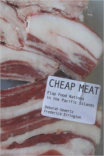 Book Cheap Meat: Flap Food Nations in the Pacific Islands by Deborah Gewertz (2010-02-08)