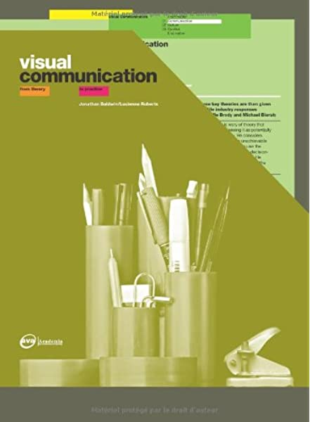 Visual Communication From Theory To Practice Baldwin Jonathan Roberts Lucienne 9782940373093 Amazon Com Books