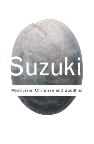Mysticism: Christian and Buddhist (Routledge Classics) (Volume 69)