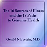 img - for The 16 Sources of Illness and the 18 Paths to Genuine Health book / textbook / text book