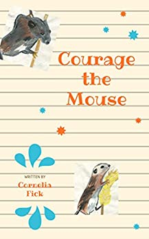 Courage the Mouse by [Fick, Cornelia]
