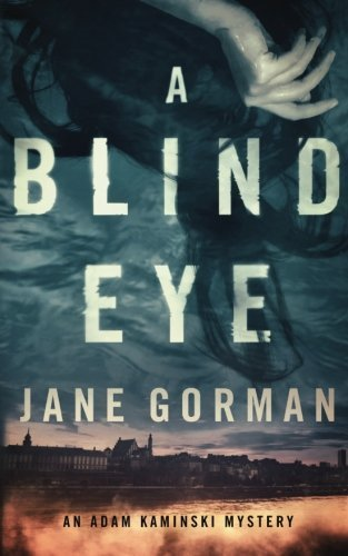 A Blind Eye: An Adam Kaminski Mystery (Adam Kaminski Mysteries) (Volume 1) by Jane Gorman (2015-07-25)