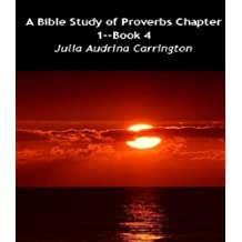 A Bible Study of Proverbs Chapter 1--Book 4