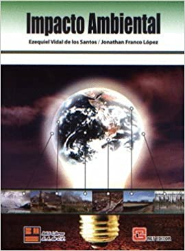 IMPACTO AMBIENTAL: EZEQUIEL VIDAL DE LOS ANTOS: 9786079710705: Amazon.com: Books