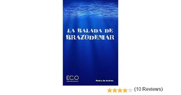 La balada de Brazodemar eBook: de Andrés, Pedro: Amazon.es: Tienda ...