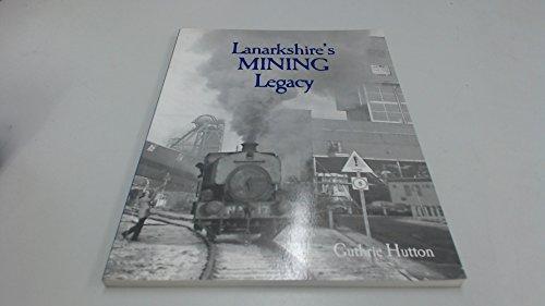 Lanarkshires Mining Legacy Guthrie Hutton