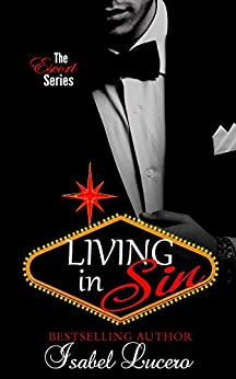 Living in Sin (The Escort Series Book 1) by [Lucero, Isabel]