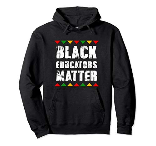Black History Month Hooded Sweatshirt Black Educators Matter