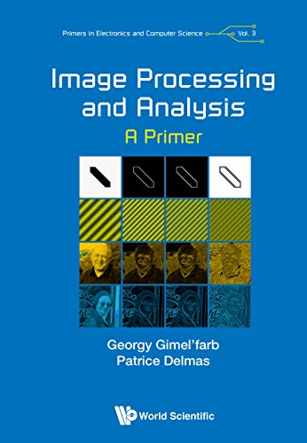 Image Processing and Analysis: A Primer (Primers in Electronics and Computer Science Book 3)