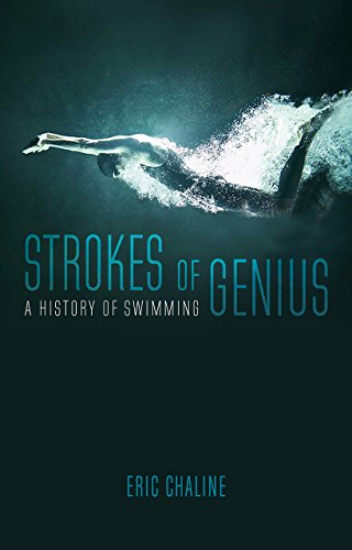 Strokes of Genius: A History of Swimming