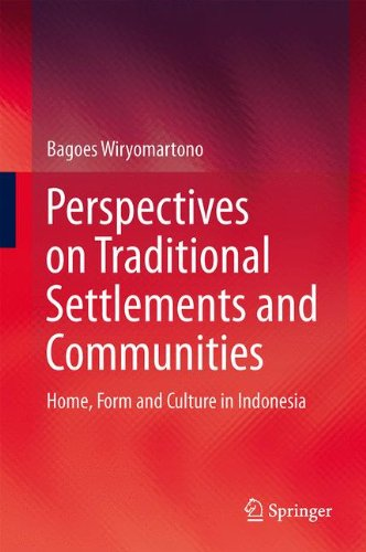 Perspectives on Traditional Settlements and Communities: Home, Form and Culture in Indonesia by Springer