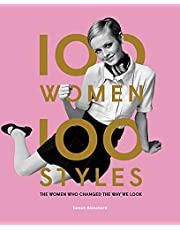 100 Women 100 Styles: The Women Who Changed the Way We Look (fashion book, fashion history, design)