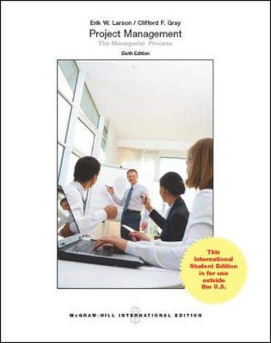 Project Management The Managerial Process (Project Management The Managerial Process 6th Edition)