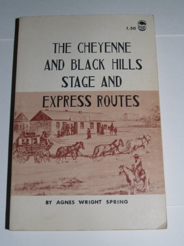 The Cheyenne and Black Hills stage and express routes ()