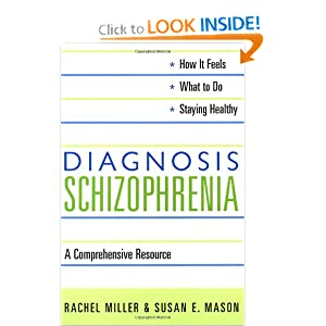 Diagnosis: Schizophrenia Rachel Miller and Susan E. Mason