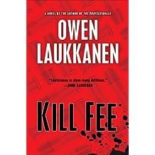 [ Kill Fee Laukkanen, Owen ( Author ) ] { Hardcover } 2014