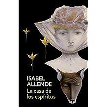 La casa de los espiritus: The House of the Spirits - Spanish-language Edition (Spanish Edition)
