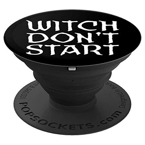 Witch Don't Start Party Autumn Fall Funny Halloween PopSockets Grip and Stand for Phones and Tablets