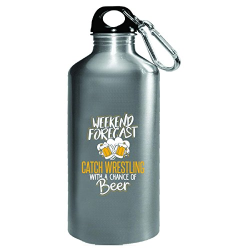 Gift For Catch Wrestling Beer Lovers Weekend Forecast Present - Water Bottle by My Family Tee