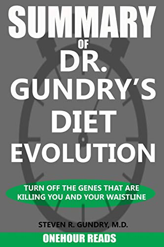 Pdf Travel SUMMARY Of Dr. Gundry's Diet Evolution: Turn Off the Genes That Are Killing You and Your Waistline