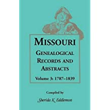Missouri Genealogical Records and Abstracts, Volume 3