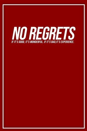 Read Online No Regrets If Its Good, Its Wonderful. If Its Bad, Its Experience: Motivational Bullet Notebook  120-Page Large Dot Grid Inspirational Journal  6 X 9 Matte Softcover Diary (Motivational Notebooks) PDF
