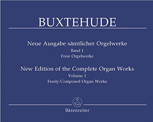 Buxtehude: Freely-Composed Organ Works - Part 1 (Complete Organ Works Volume 1) ()