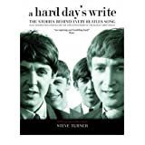 [(A Hard Day's Write: The Stories Behind Every Beatles Song )] [Author: Steve Turner] [Aug-2012]