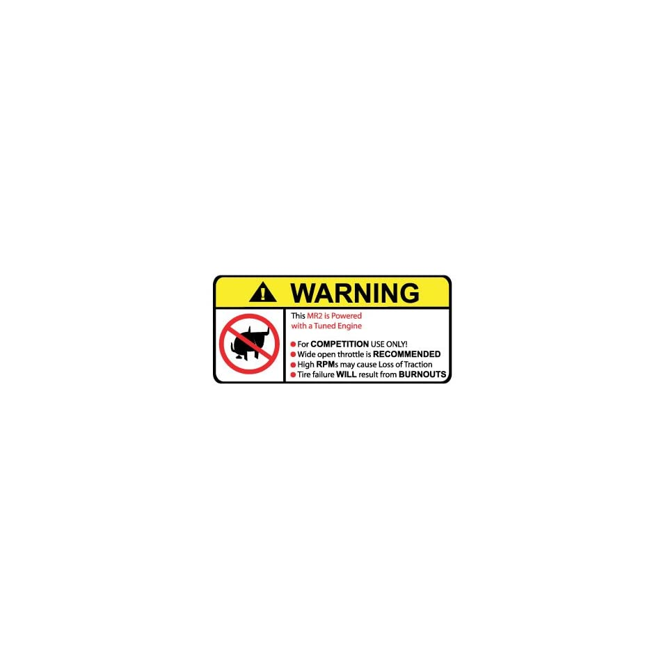 Toyota MR2 Tuned Engine No Bull, Warning decal, sticker