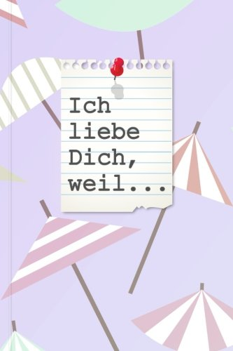 """Ich liebe Dich, weil... """"Cute04"""": Ein schönes Geschenkbuch für Verliebte, Liebende und Romantiker zum Ausfüllen, Selbstgestalten und Verschenken (German Edition) ebook"""