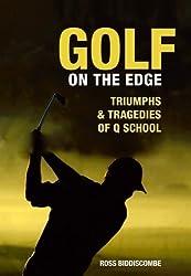 Golf on the Edge: Triumph and Tragedies of Q School