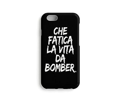 Carcasa Con Frase Che Fatica La Vita Da Bomber Para Iphone 66s