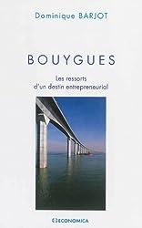 Bouygues - Les ressorts d'un destin entrepreneurial