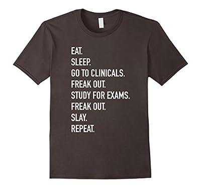 Funny Nurses shirt- Eat sleep go to clinicals freak out tee