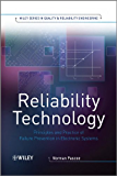 Reliability Technology: Principles and Practice of Failure Prevention in Electronic Systems (Quality and Reliability Engineering Series)