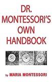 Doctor Montessori's Own Handbook, Maria Montessori, 0837601754