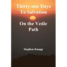 Thirty-one Days to Salvation on the Vedic Path (English Edition)