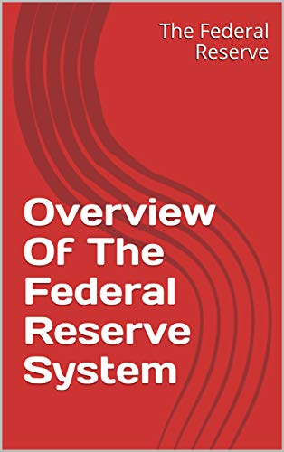Overview Of The Federal Reserve - Reserve Federal Bank