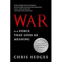 Hedges, C: War Is a Force that Gives Us Meaning
