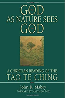 The tao of jesus john beverley butcher 9781933993249 amazon god as nature sees god a christian reading of the tao te ching fandeluxe Choice Image