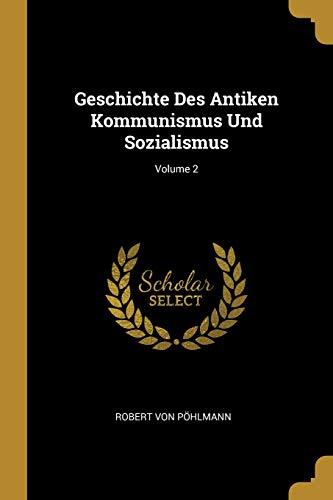 Geschichte Des Antiken Kommunismus Und Sozialismus; Volume 2
