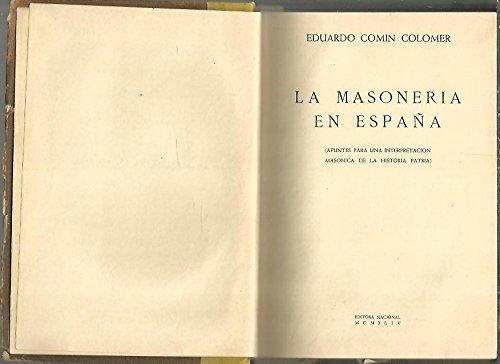 LA MASONERIA EN ESPAÑA. APUNTES PARA UN INTERPRETACION MASONICA DE LA HISTORIA PATRIA.: Amazon.es: COMIN COLOMER, Eduardo.: Libros