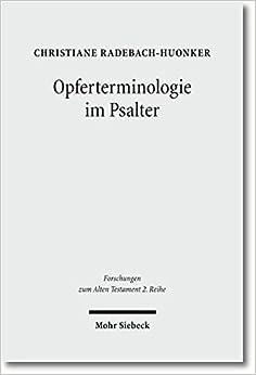 Opferterminologie Im Psalter (Forschungen Zum Alten Testament 2.Reihe) by Christiane Radebach-Huonker (2010-12-31)