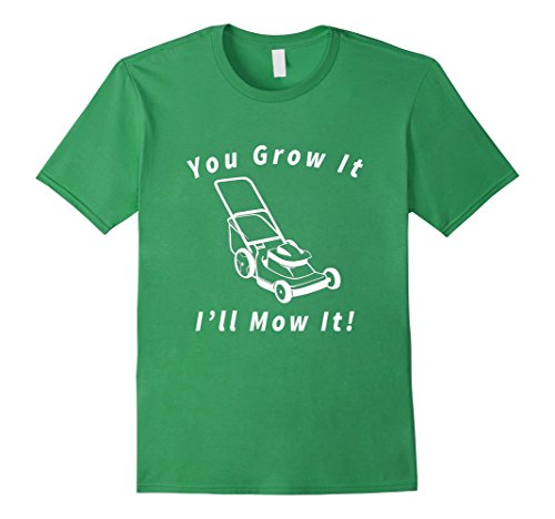 Mens You Grow it I'll Mow It T-Shirt Business Lawnmower Lawncare 2XL Grass by Grow It Mow It Tees (Image #2)