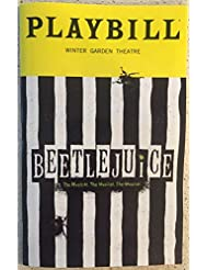 Brand New Playbill from Beetlejuice The Musical at the Winter Garden Theatre, starring Alex Brightman Kerry Butler Sophia Anne Caruso Leslie Kritzer Adam Dannheisser Rob McClure Music and Lyrics by Eddie Perfect